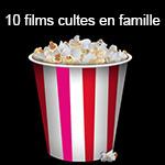 10 films cultes en famille